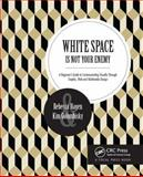 White Space Is Not Your Enemy 3rd Edition
