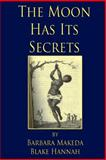 The Moon Has Its Secrets, Barbara Blake-Hannah, 1500694649