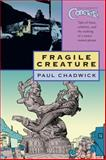 Fragile Creature, Paul Chadwick, 1593074646