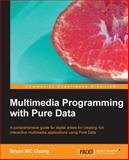Multimedia Programming with Pure Data, Wojciech Bednarski and Bryan Wc Chung, 1782164642