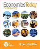 Economics Today : The Micro View Plus MyEconLab with Pearson EText -- Access Card Package, Miller, Roger LeRoy, 0134004647