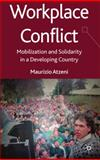 Workplace Conflict : Mobilization and Solidarity in Argentina, Atzeni, Maurizio, 0230584640