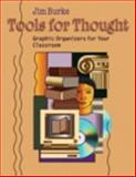 Tools for Thought : Graphic Organizers for Your Classroom, Burke, Jim, 0325004641