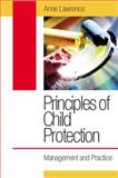 Principles of Child Protection : Practice and Theory, Lawrence, Anne, 0335214649