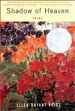 Shadow of Heaven, Ellen Bryant Voigt, 0393324648
