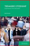 Teenagers' Citizenship : Experiences and Education, Weller, Susie, 0415404649