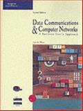 Data Communications and Computer Networks : A Business User's Approach, White, Curt M., 0619064641