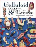 Celluloid Dolls Toys and Playthings, Julie Pelletier Robinson, 1574324640