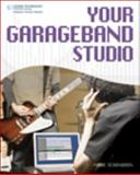 Your Garageband Studio, Schonbrun, Marc, 159863464X