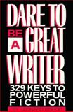 Dare to Be a Great Writer, Leonard Bishop, 0898794641