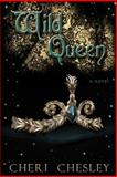 The Wild Queen, Cheri Chesley, 1463504640