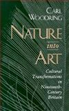 Nature into Art, Carl R. Woodring, 0674604652