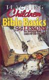 Teaching Children Bible Basics, Barbara Bruce, 068702465X