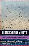 De-Medicalizing Misery II : Society, Politics and the Mental Health Industry, , 1137304650