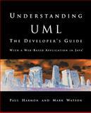 Understanding UML : The Developer's Guide, Harmon, Paul and Watson, Mark, 1558604650
