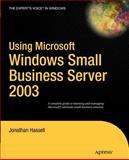 Using Microsoft Windows Small Business Server 2003, Jonathan Hassell, 1590594657