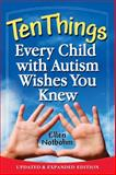 Ten Things Every Child with Autism Wishes You Knew 2nd Edition