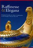 Raffinesse and Eleganz : Konigliche Porzellane des Fruhen 19: Jahrhunderts aus Einer Amerikanischen Privatsammlung, , 3777434655