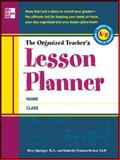The Organized Teacher's Lesson Planner, Springer, Steve and Persiani-Becker, Kimberly, 0071754652