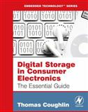 Digital Storage in Consumer Electronics : The Essential Guide, Coughlin, Thomas M., 0750684658