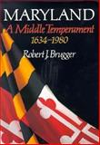 A Middle Temperament, 1634-1980, Robert J. Brugger, 0801854652