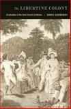 The Libertine Colony, Doris Lorraine Garraway, 0822334658