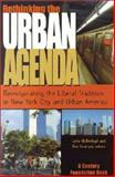 Rethinking the Urban Agenda : Reinvigorating the Liberal Tradition in New York City and Urban America, John Mollenkopf, eds. Ken Emerson, 087078465X