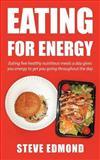Eating for Energy, Steve Edmond, 1467064653