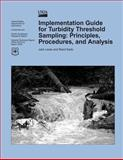 Implementation Guide for Turbidity Threshold Sampling: Principles, Procedures, and Analysis, Jack Lewis and Rand Eads, 1480144657