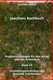 Joachims Kochbuch Band 13 Herstellungstechniken und Spezielle Anleitungen, Joachim Gabel, 1496154657