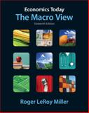 Economics Today : The Macro View plus MyEconLab with Pearson Etext Student Access Code Card Package, Miller, Roger LeRoy, 0132744651
