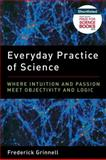 Everyday Practice of Science, Frederick Grinnell, 0199794650