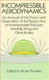 Incompressible Aerodynamics : An Account of the Theory and Observation of the Steady Flow of Incompressible Fluid Past Aerofoils, Wings and Other Bodies, Thwaites, Brian, 0486654656