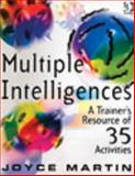 Multiple Intelligences : A Trainer's Resource of 35 Activities, Martin, Joyce, 0566084651