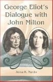 George Eliot's Dialogue with John Milton, Nardo, Anna K., 0826214657