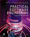 Practical Software Engineering : A Case-Study Approach, Maciaszek, Leszek and Liong, Bruc Lee, 0321204654