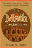 The Math of Ancient History, Max W. Fischer, 0595234658