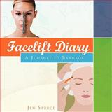 Facelift Diary, Jen Spruce, 147725465X