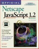 Official Netscape JavaScript Book 1.2, Kent, Peter, 1566044650