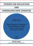 From Chaucer's Pardoner to Shakespeare's Iago : Aspects of Intermediality in the History of the Vice, Goth, Maik, 3631564651
