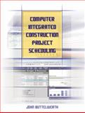 Computer Integrated Construction Project Scheduling, Buttelwerth, John, 0131114654