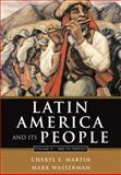 Latin America and Its People, Martin, Cheryl and Wasserman, Mark, 0321364651