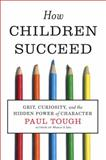 How Children Succeed, Paul Tough, 0547564651