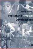 Typical and Atypical Development : From Conception to Adolescence, Herbert, Martin, 0631234659