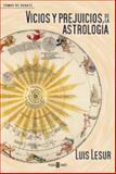 Vicios y Prejuicios de la Astrología, Luis Lesur, 1400084652