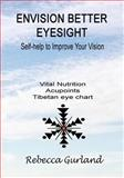 Envision Better Eyesight, Rebecca Gurland, 1451574657