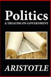 Politics: a Treatise on Government, Aristotle, 1481274651