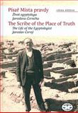 The Scribner in the Place of Truth : The Biography of Egyptologist Jaroslav Cerny, Ruzova, J., 8072774654