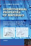 Hydrothermal Properties of Materials : Experimental Data on Aqueous Phase Equilibria and Solution Properties at Elevated Temperatures and Pressures, , 0470094656
