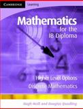 Mathematics for the IB Diploma Higher Level, Hugh Neill and Douglas Quadling, 0521714656